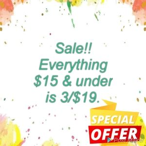Sale!!!! All items $15 & under are 3 for $19.